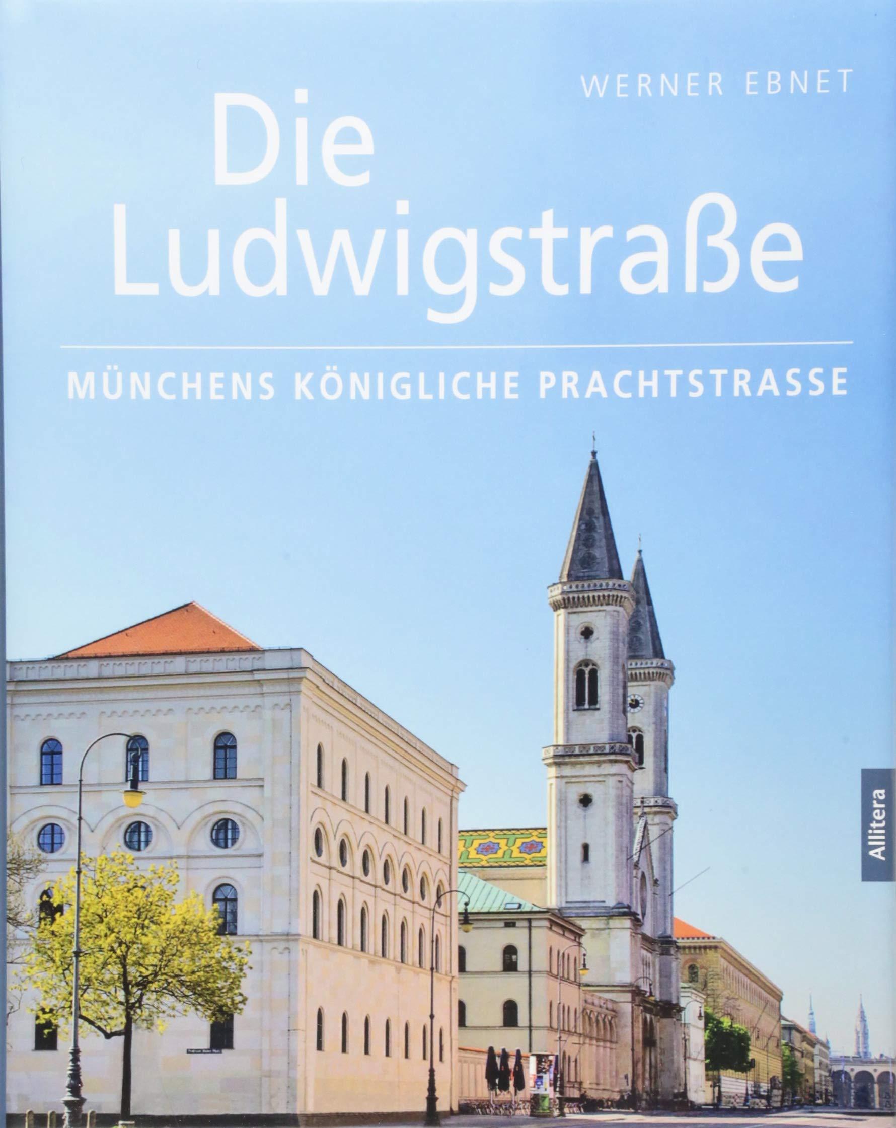 Die Ludwigstraße  Münchens Königliche Prachtstraße