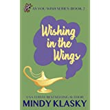Wishing in the Wings (As You Wish Series Book 2)