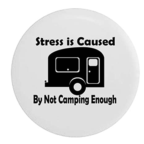 Amazon.com: White - Stress is Caused by Not Camping Enough Camper RV Travel Trailer Spare Tire Cover OEM Vinyl Black 31 in: Automotive