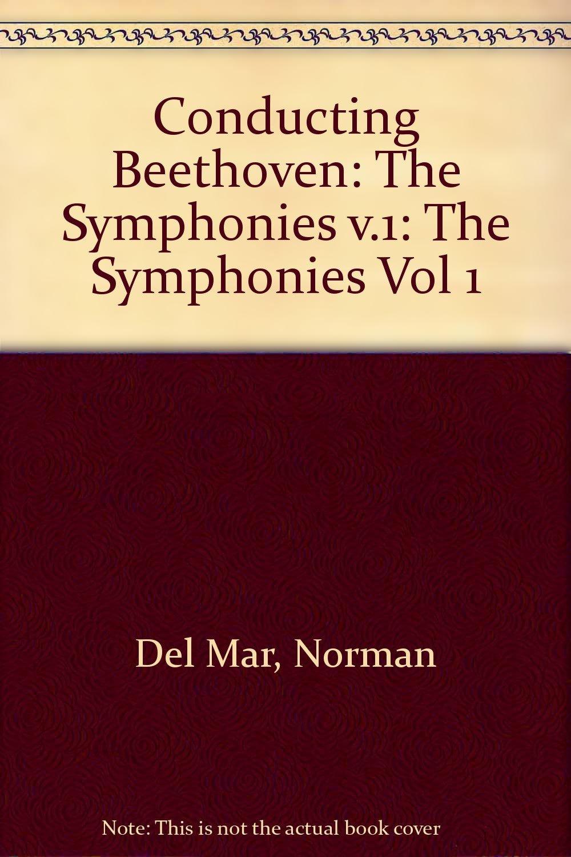 Conducting Beethoven: Volume 1: The Symphonies: Norman Del Mar:  9780198162186: Amazon.com: Books
