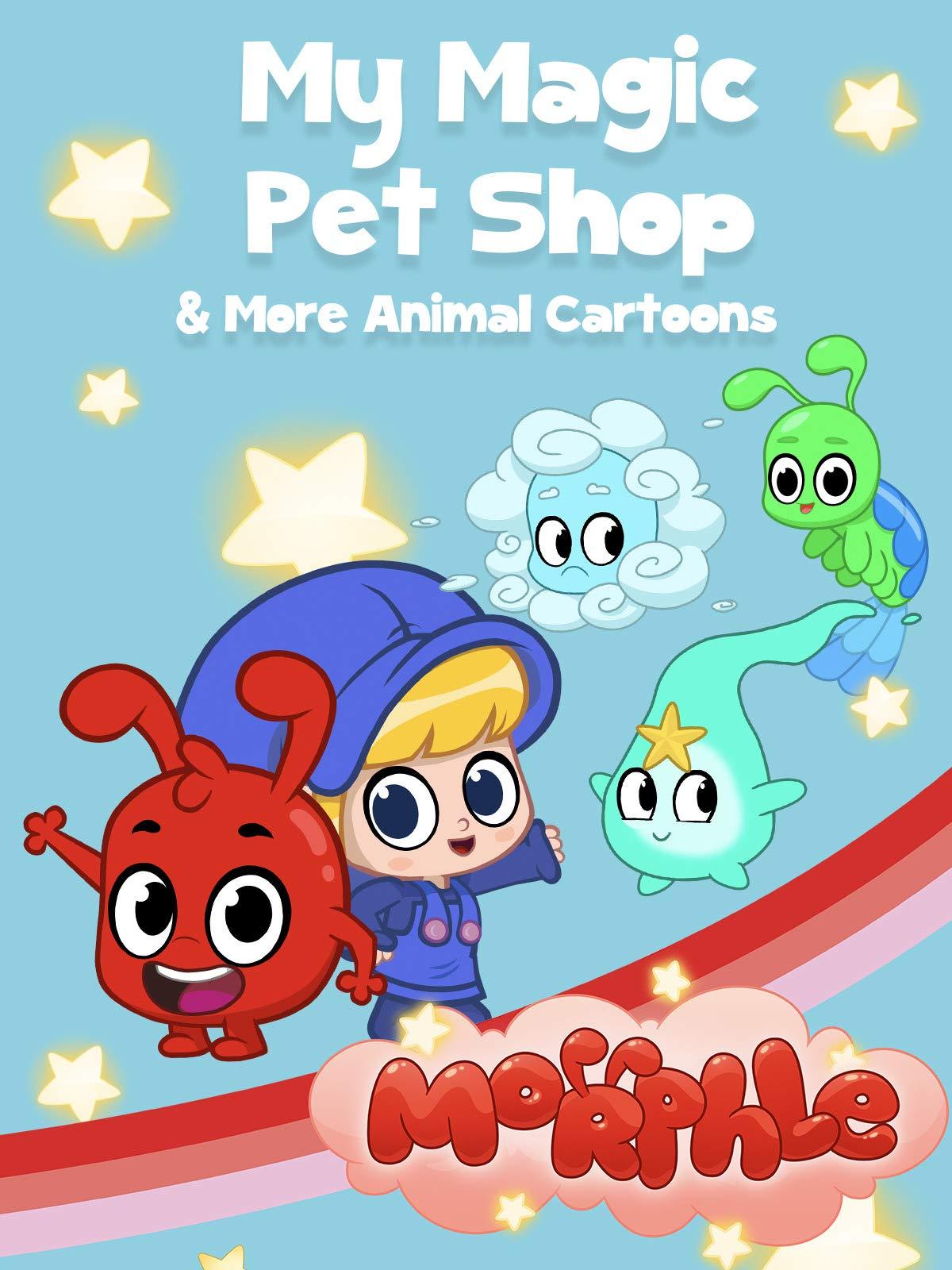 Morphle - My Magic Pet Shop & More Animal Cartoons