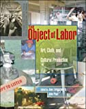 The Object of Labor: Art, Cloth, and Cultural Production (The MIT Press)