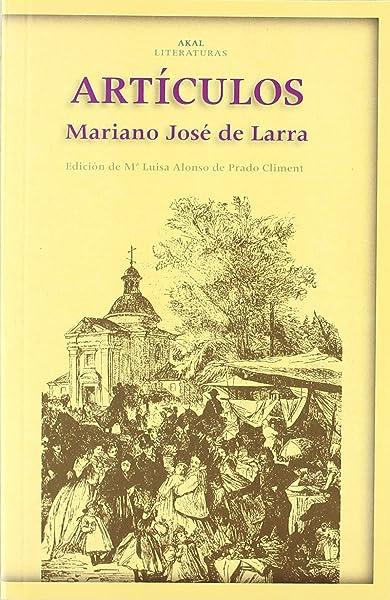 Artículos: 5 (Akal Literaturas): Amazon.es: Larra, Mariano José de: Libros