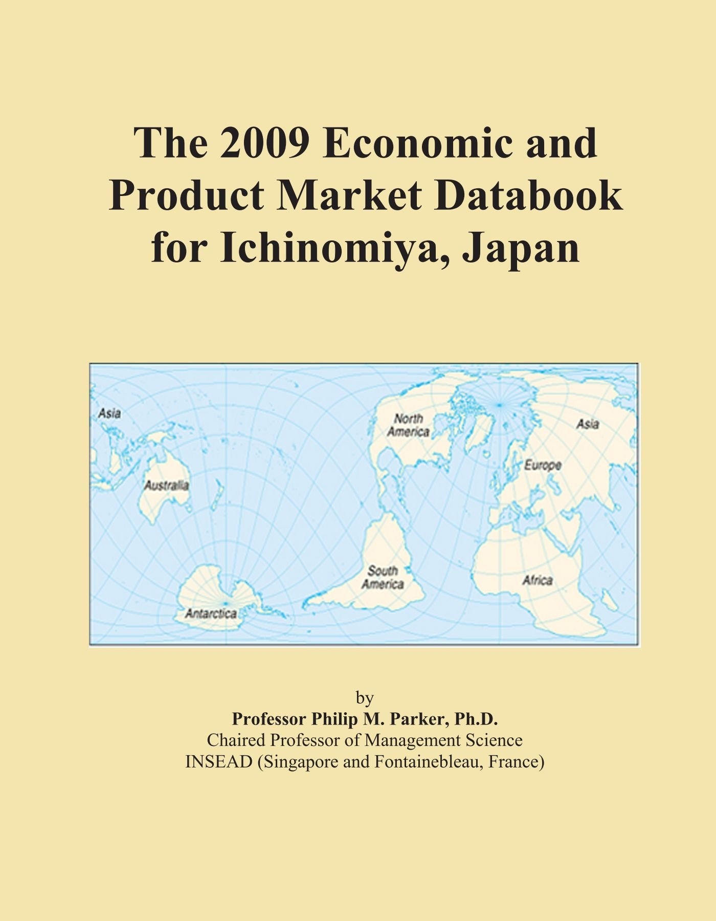 The 2009 Economic and Product Market Databook for Ichinomiya, Japan pdf epub
