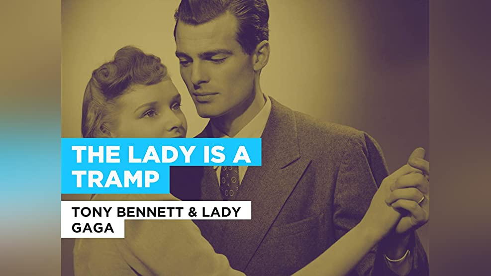 The Lady Is A Tramp in the Style of Tony Bennett & Lady Gaga
