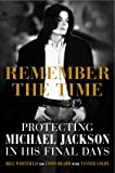 Remember the Time - protecting Michael Jackson in his final days