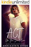 Act Like You Don't Care (Hollywood Hearts Book 2)