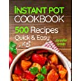 Instant Pot Pressure Cooker Cookbook: 500 Everyday Recipes for Beginners and Advanced Users. Try Easy and Healthy Instant Pot