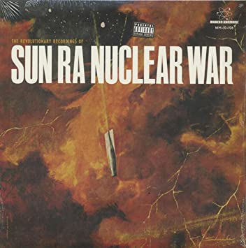 Sun Ra - Nuclear War: The B-Side Songs - Nuclear War / Outer Reach