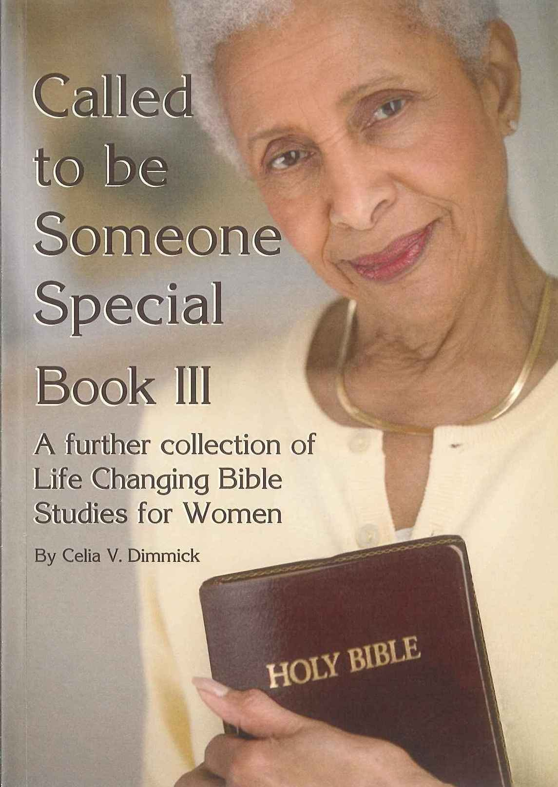 Read Online Called to be Someone Special Book III: Book III: A Further Collection of Life Changing Bible Studies for Women PDF