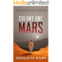 Colony One Mars: Fast Paced Scifi Thriller (Colony Mars Book 1)