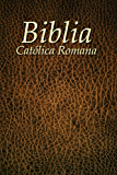 Biblia Católica (Spanish Catholic Bible) (Spanish Edition)