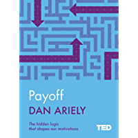 Payoff: The Hidden Logic That Shapes Our Motivations (TED 2)
