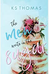 The Men Write in the Sugar Paperback