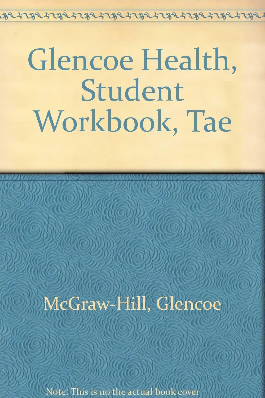 Workbooks mcgraw hill workbook : Glencoe Health: Student Activity Workbook, Teacher Annotated ...