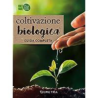 Coltivazione biologica. Guida completa
