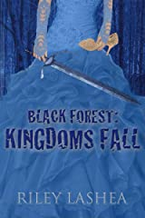 Black Forest: Kingdoms Fall (Black Forest Trilogy Book 1) Kindle Edition