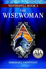 WATERSPELL Book 3: The Wisewoman Kindle Edition
