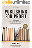 Publishing for Profit: Successful Bottom-Line Management for Book Publishers (English Edition)