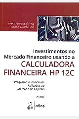 Investimentos No Mercado Financeiro Usando A Calculadora Financeira Hp 12C Capa comum