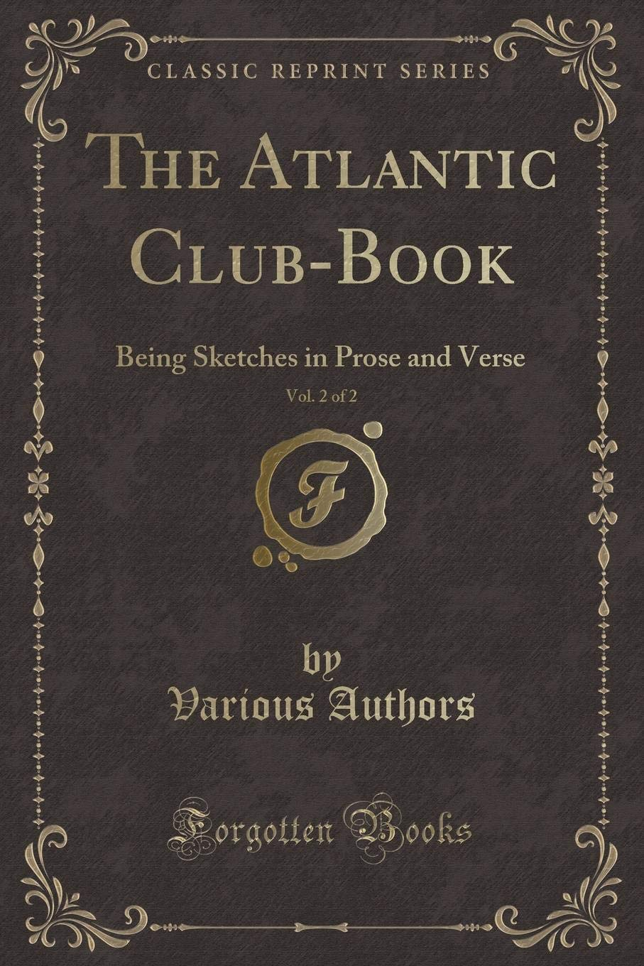 The Atlantic Club-Book, Vol. 2 of 2: Being Sketches in Prose and Verse (Classic Reprint) pdf epub