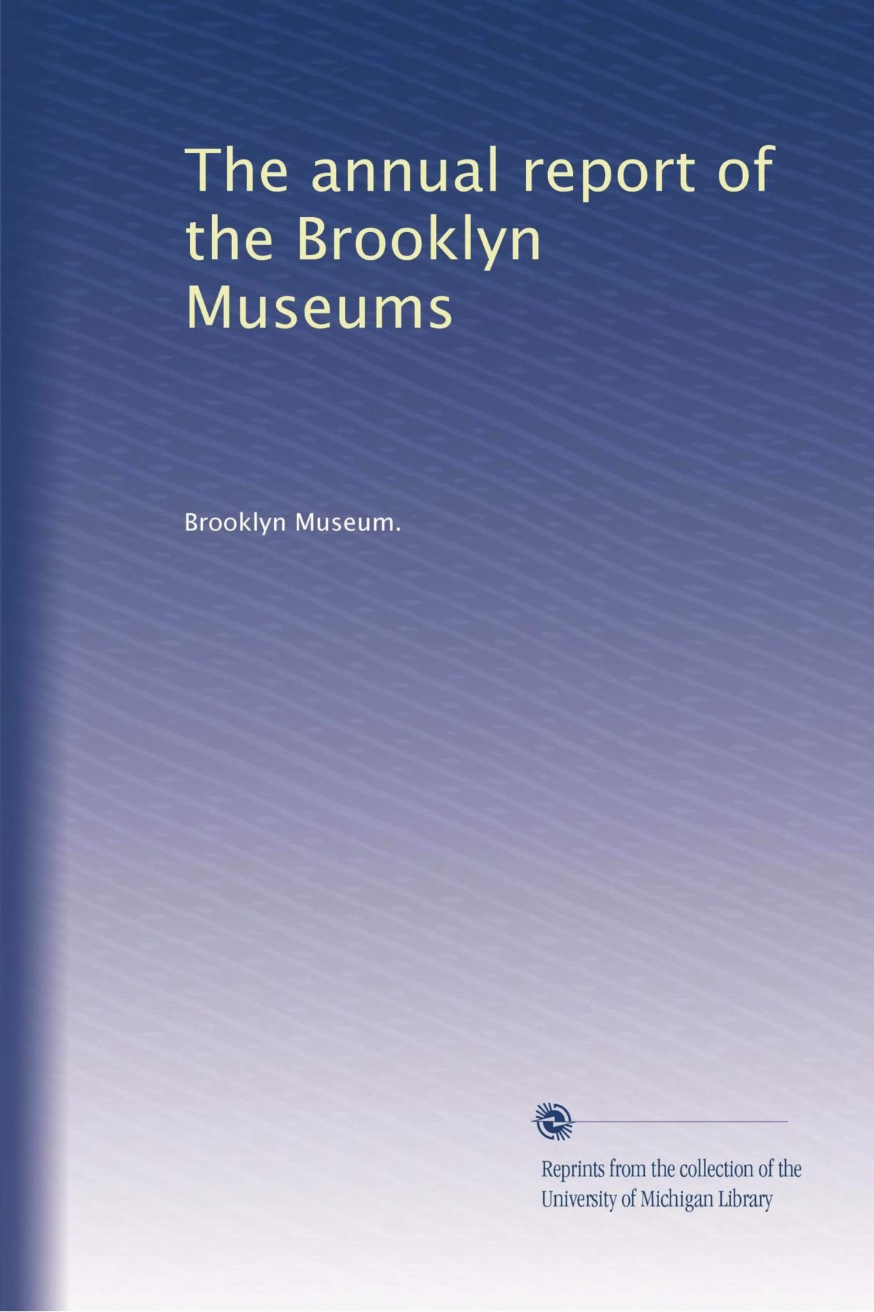 The annual report of the Brooklyn Museums (Volume 2) ePub fb2 book