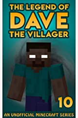 Dave the Villager 10: An Unofficial Minecraft Book (The Legend of Dave the Villager) Kindle Edition