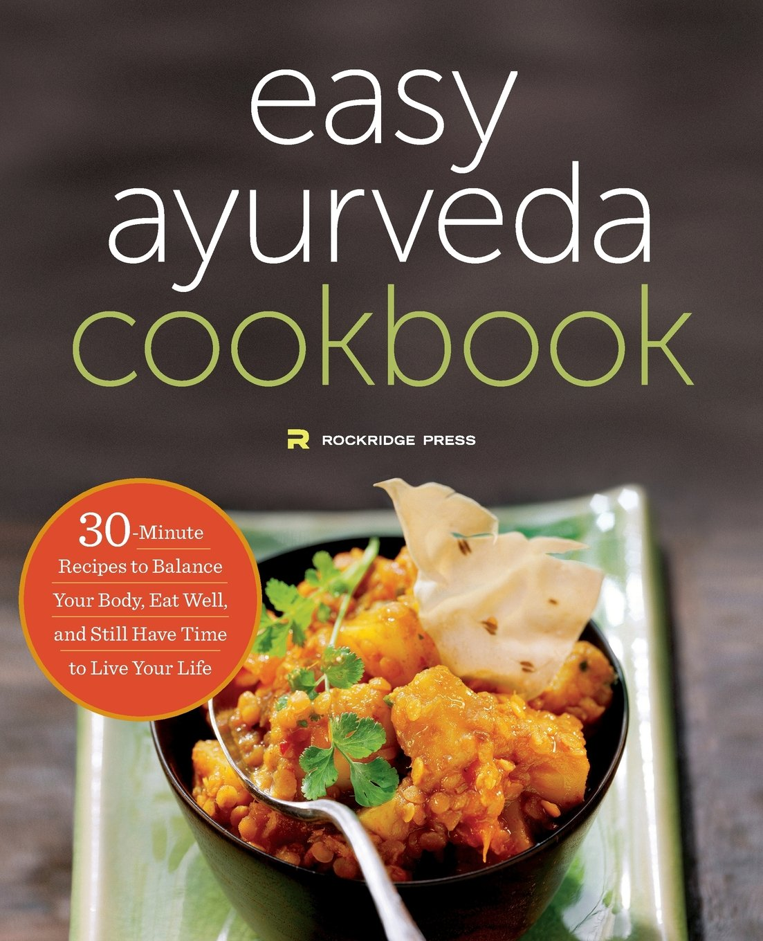 The Easy Ayurveda Cookbook: An Ayurvedic Cookbook to Balance Your