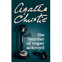 The Murder of Roger Ackroyd (Poirot) (Hercule Poirot Series Book 4)