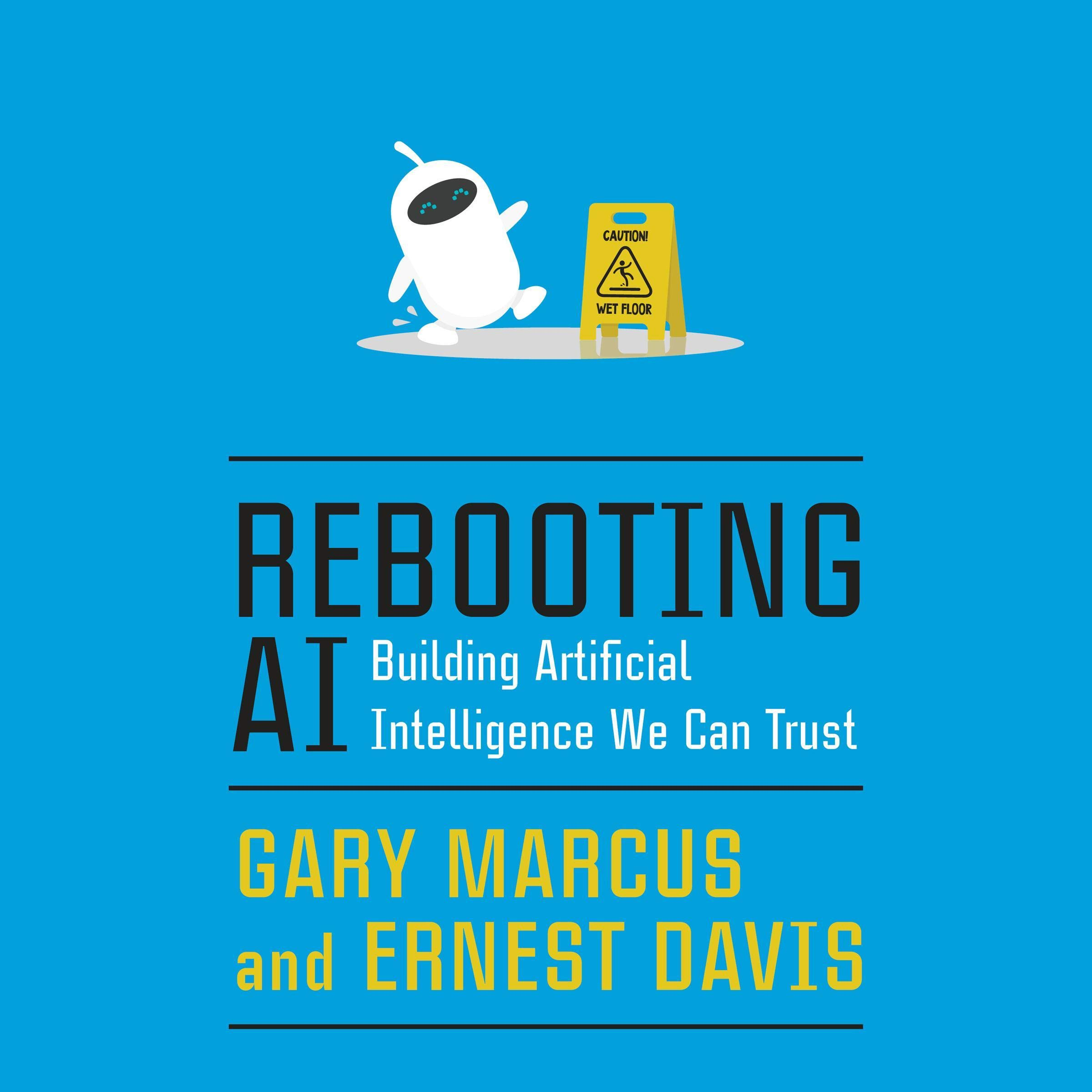 Rebooting AI  Building Artificial Intelligence We Can Trust
