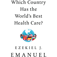 Which Country Has the World's Best Health Care? (English Edition)
