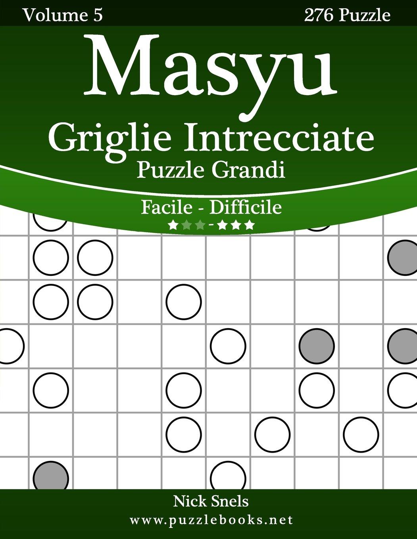 Masyu Griglie Intrecciate Puzzle Grandi - Da Facile a ...