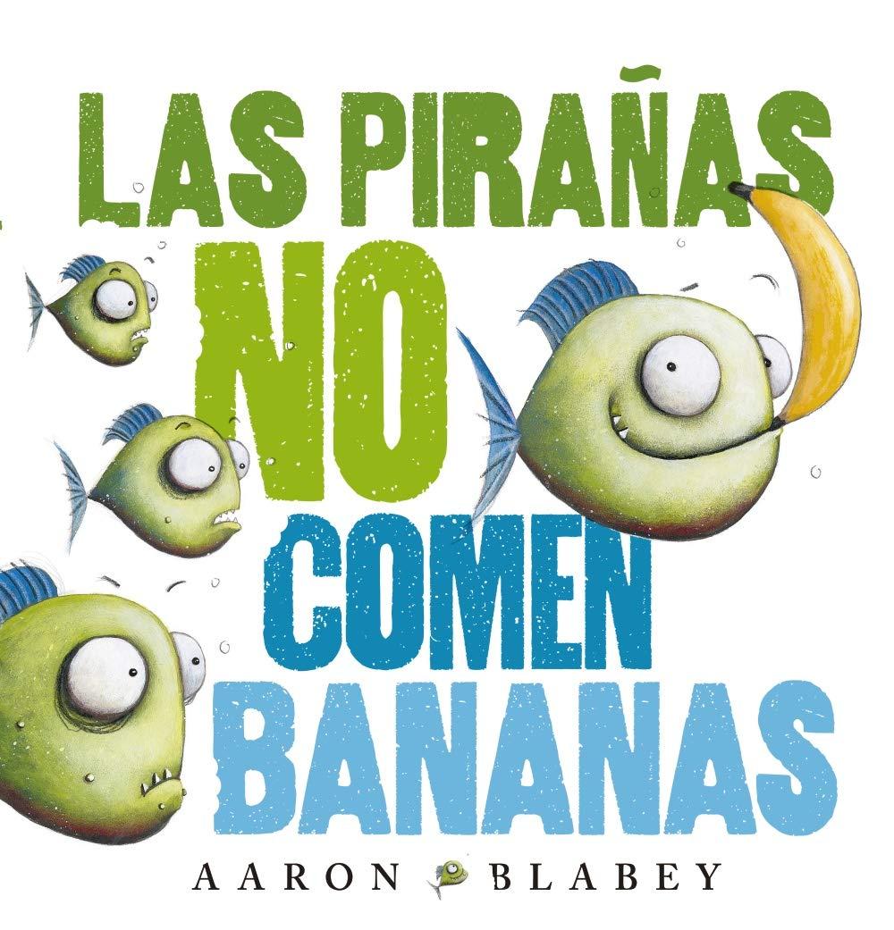 Las pirañas no comen bananas PRIMEROS LECTORES 1-5 años - Álbum ...