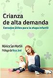 Crianza de alta demanda: Consejos útiles para la etapa infantil