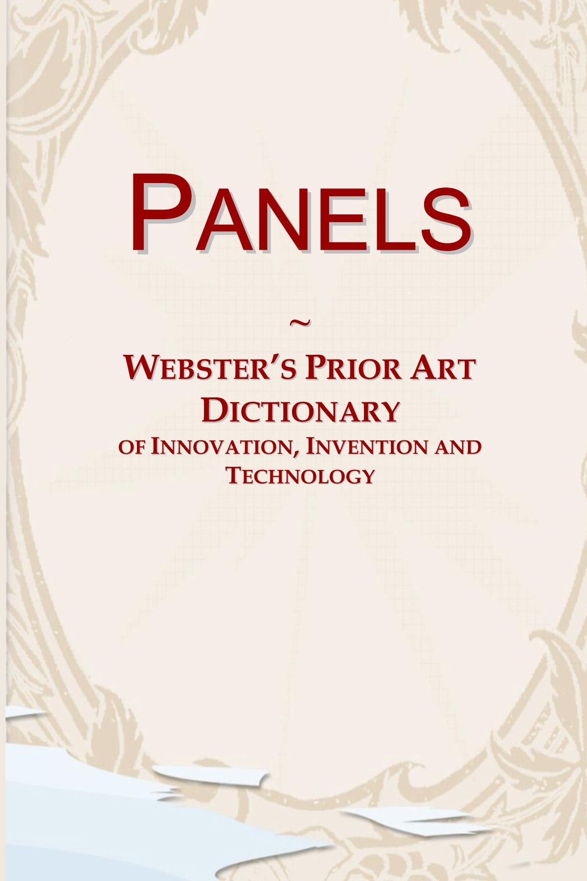 Panels: Webster's Prior Art Dictionary of Innovation, Invention and Technology pdf epub