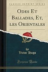 Odes Et Ballades, Et, les Orientales (Classic Reprint) (French Edition) Paperback