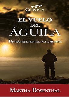 EL VUELO DEL ÁGUILA: Detrás del Portal de la Muerte (Spanish Edition)