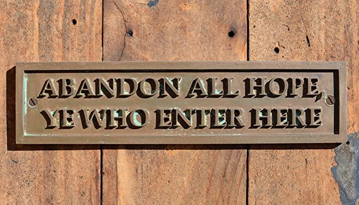 U0026quot;ABANDON ALL HOPE, YE WHO ENTER HEREu0026quot; Door Sign. New,