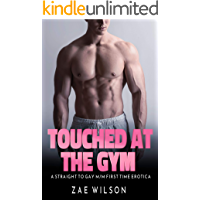 Touched at the Gym: A Straight to Gay M/M First Time Erotica