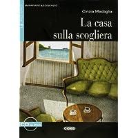 La casa sulla scogliera: Italienische Lektüre für das 3. und 4. Lernjahr mit Audio-CD. Mit Annotationen (Imparare Leggendo)