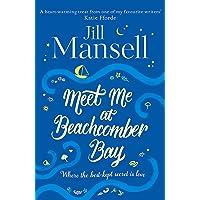 Meet Me at Beachcomber Bay: Jill Mansell