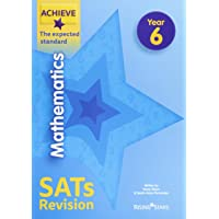 Achieve Mathematics SATs Revision The Expected Standard Year 6 (Achieve Key Stage 2 SATs Revision)