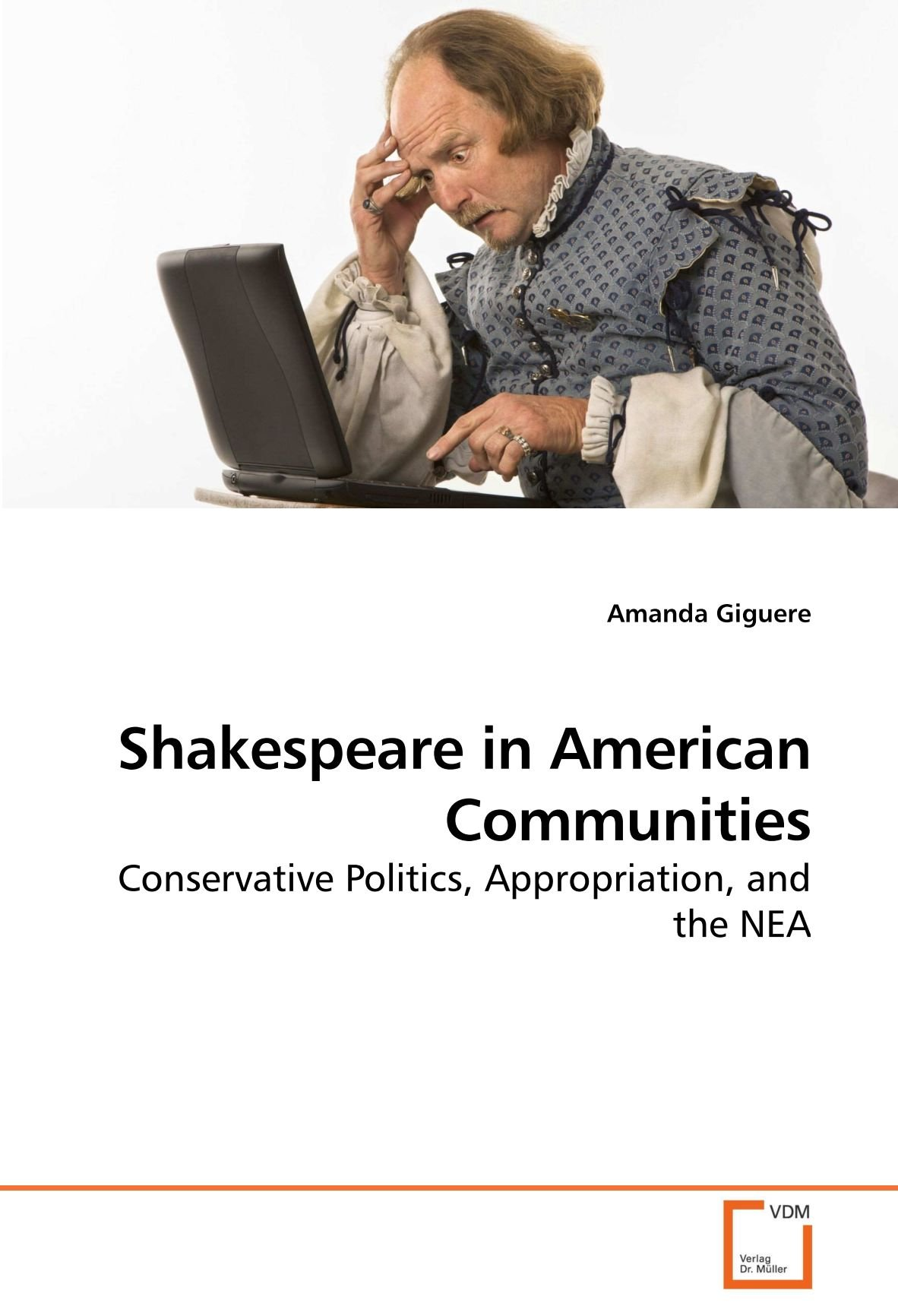 Download Shakespeare in American Communities: Conservative Politics, Appropriation, and the NEA ebook