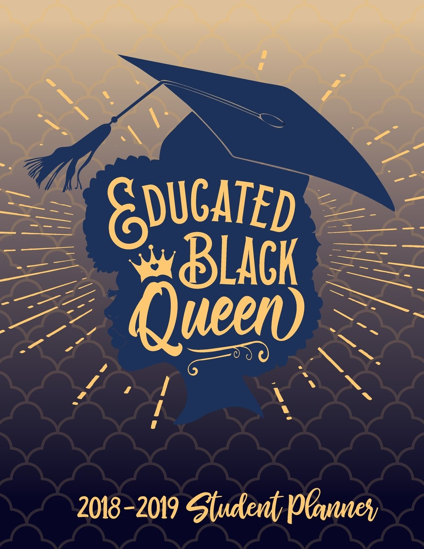 Download Educated Black Queen - 2018 / 2019 Student Planner: 2018 Gift Ideas - Calendars, Academic Planners & Personal Organizers - Organization - Black Girl ... Black Girl Magic, HBCU Students) (Volume 4) ebook