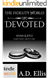 The Fidelity World: Devoted (Kindle Worlds Novella)
