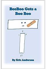 BeeBoo Gets a Boo Boo Kindle Edition