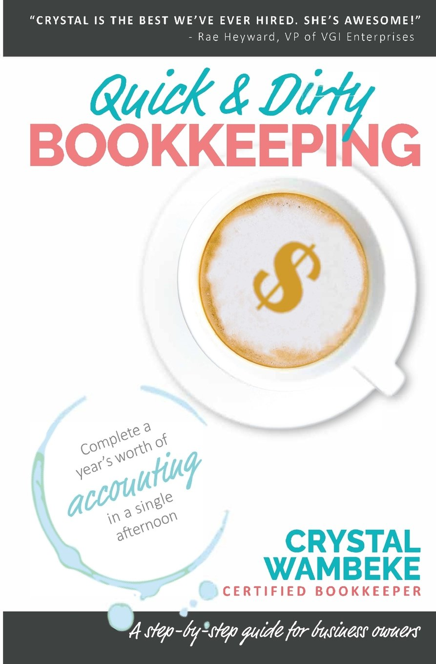 Quick Dirty Bookkeeping Complete A Years Worth Of Accounting In
