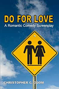 Do For Love: A Romantic Comedy Screenplay