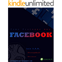 Como Proteger meu Facebook: O manual dos usuários, e criadores de conteúdo.