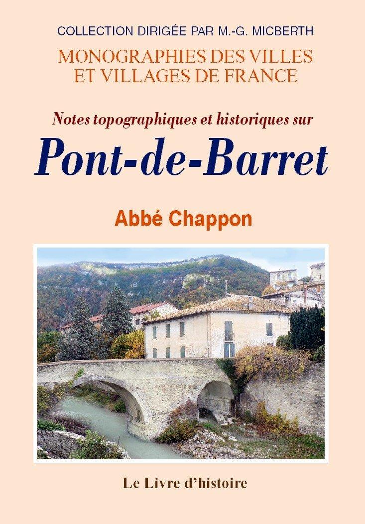 Notes topographiques et historiques sur Pont-de-Barret Broché – 6 décembre 2006 Abbé Chappon 2843739500 Histoire régionale Sciences historiques